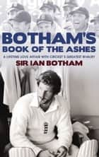 Botham's Book of the Ashes ebook by Sir Ian Botham