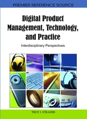 Digital Product Management, Technology and Practice - Interdisciplinary Perspectives ebook by Troy J. Strader