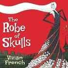 The Robe of Skulls - Tales from the Five Kingdoms audiobook by Vivian French