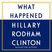 What Happened audiobook by Hillary Rodham Clinton