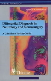 Differential Diagnosis in Neurology and Neurosurgery - A Clinician's Pocket Guide ebook by S. Tsementzis