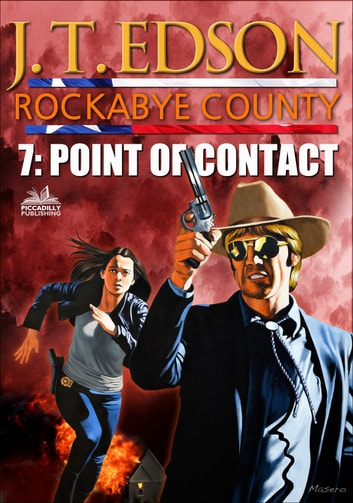 Rockabye County 7: Point of Contact ebook by J.T. Edson