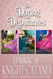 The Daring Debutantes Series, Boxed Set (Three Regency Romance Novellas) ebook by Jerrica Knight-Catania