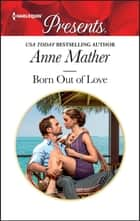 Born Out of Love ebook by Anne Mather
