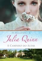 A caminho do altar ebook by Julia Quinn