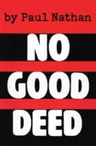 No Good Deed ebook by Paul Nathan
