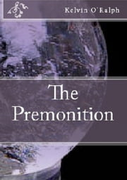 The Premonition ebook by Kelvin O'Ralph