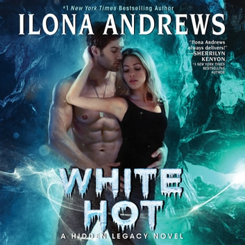 White Hot - A Hidden Legacy Novel audiobook by Ilona Andrews