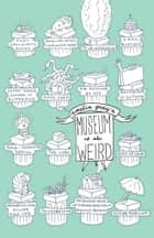Museum of the Weird ebook by Amelia Gray