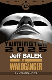 Vengeances - Le Waldgänger - Épisode 2 - Le Waldgänger, T1 eBook by Jeff Balek