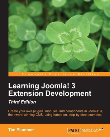 Learning Joomla! 3 Extension Development - Third Edition ebook by Tim Plummer