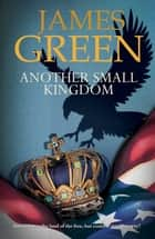 Another Small Kingdom ebook by James Green