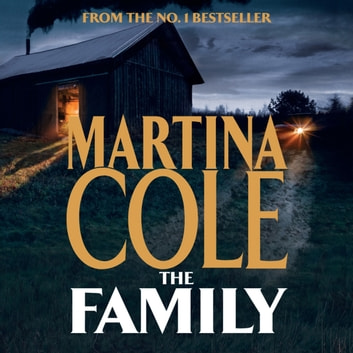 The Family - A dark thriller of loyalty, crime and corruption audiobook by Martina Cole