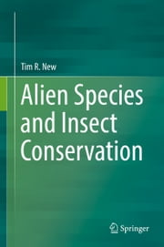 Alien Species and Insect Conservation ebook by Tim R. New