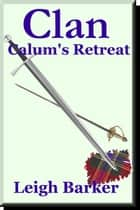 Episode 11: Calum's Retreat ebook by Leigh Barker
