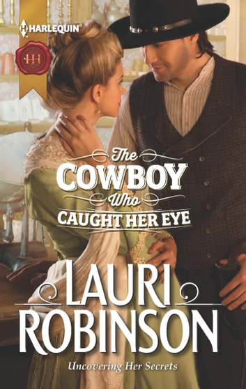 The Cowboy Who Caught Her Eye ebook by Lauri Robinson