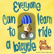 Everyone Can Learn to Ride a Bicycle ebook by Chris Raschka,Chris Raschka