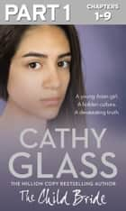 The Child Bride: Part 1 of 3 ebook by Cathy Glass