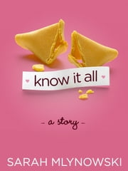 KNOW IT ALL ebook by Sarah Mlynowski