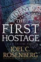 The First Hostage - A J. B. Collins Novel ebook by