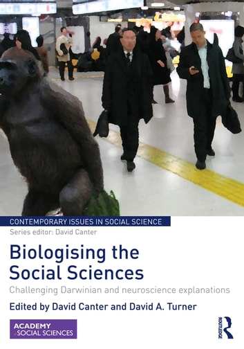 Biologising the Social Sciences - Challenging Darwinian and Neuroscience Explanations ebook by