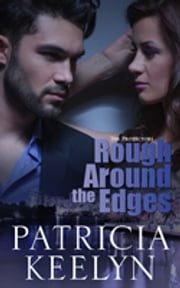 Rough Around the Edges ebook by Patricia Keelyn
