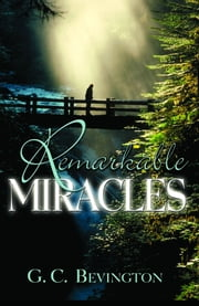 Remarkable Miracles ebook by G.C. Bevington
