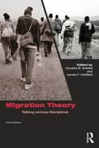 Migration Theory ebook by Caroline B. Brettell,James F. Hollifield
