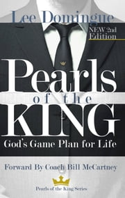Pearls of the King - God's Game Plan for Life ebook by Lee Domingue
