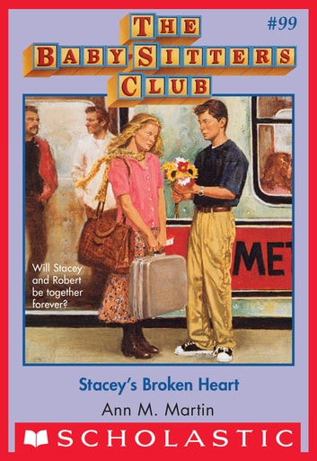 The Baby-Sitters Club #99: Stacey's Broken Heart ebooks by Ann M. Martin