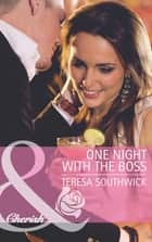 One Night with the Boss (Mills & Boon Cherish) ebook by Teresa Southwick