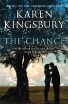 The Chance ebook by Karen Kingsbury