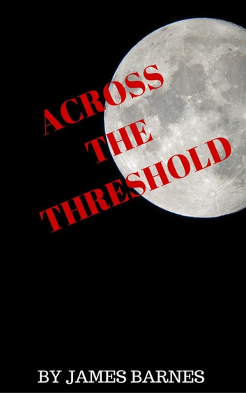 Across the Threshold ebook by James Barnes