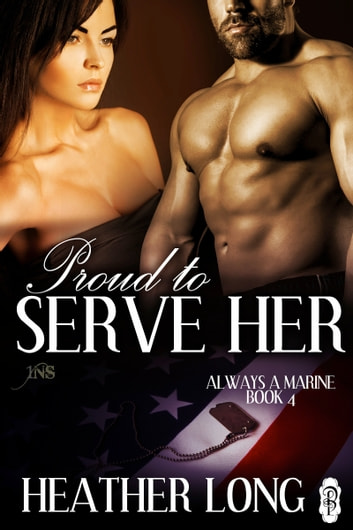 Proud to Serve Her ebook by Heather Long