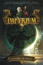 Impyrium ebook by Henry H. Neff
