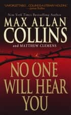 No One Will Hear You e-bok by Max Allan Collins, Matthew Clemens