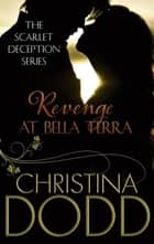Revenge at Bella Terra - Number 2 in series ebook by Christina Dodd