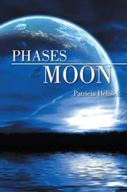 Phases of the Moon ebook by Patricia Helisek