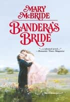 Bandera's Bride (Mills & Boon Historical) ebook by Mary McBride
