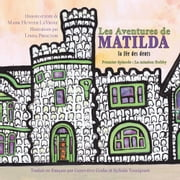 Les Aventures De Matilda La Fée Des Dents - Premier Épisode : La Mission Bobby eBook by Mark Hunter LaVigne, Linda Proctor