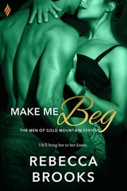 Make Me Beg ebook by Rebecca Brooks