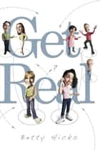 Get Real eBook by Betty Hicks