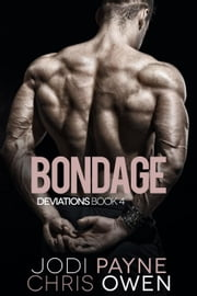 Deviations: Bondage - The Deviations Series, #4 ebook by Jodi Payne, Chris Owen