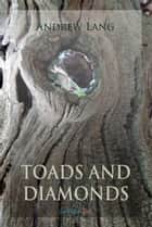 Toads and Diamonds and Other Fairy Tales eBook by Andrew Lang