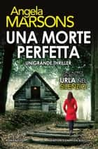 Una morte perfetta eBook by Angela Marsons