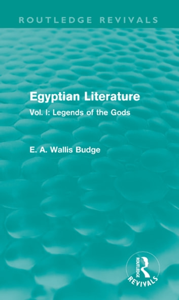 Egyptian literature routledge revivals ebook by ea wallis budge egyptian literature routledge revivals vol i legends of the gods ebook fandeluxe Choice Image