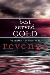 Best Served Cold - The Unofficial Guide to Revenge ebook by Erin Balser