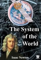 The System of the World ebook by Isaac Newton