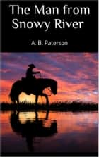 The Man from Snowy River (New Classics) ebook by A. B. Paterson