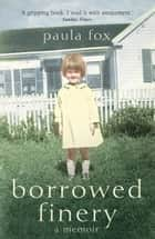 Borrowed Finery (Text Only) ebook by Paula Fox